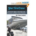 Libros - Your First Cruise: A Complete Guide to Planning and Attaining the Perfect Cruise Vacation